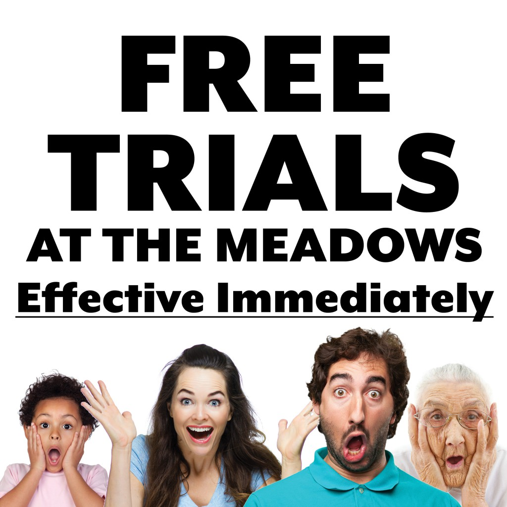 free trials at the meadows effective immediately the meadows