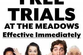 Free trials at The Meadows, effective immediately!